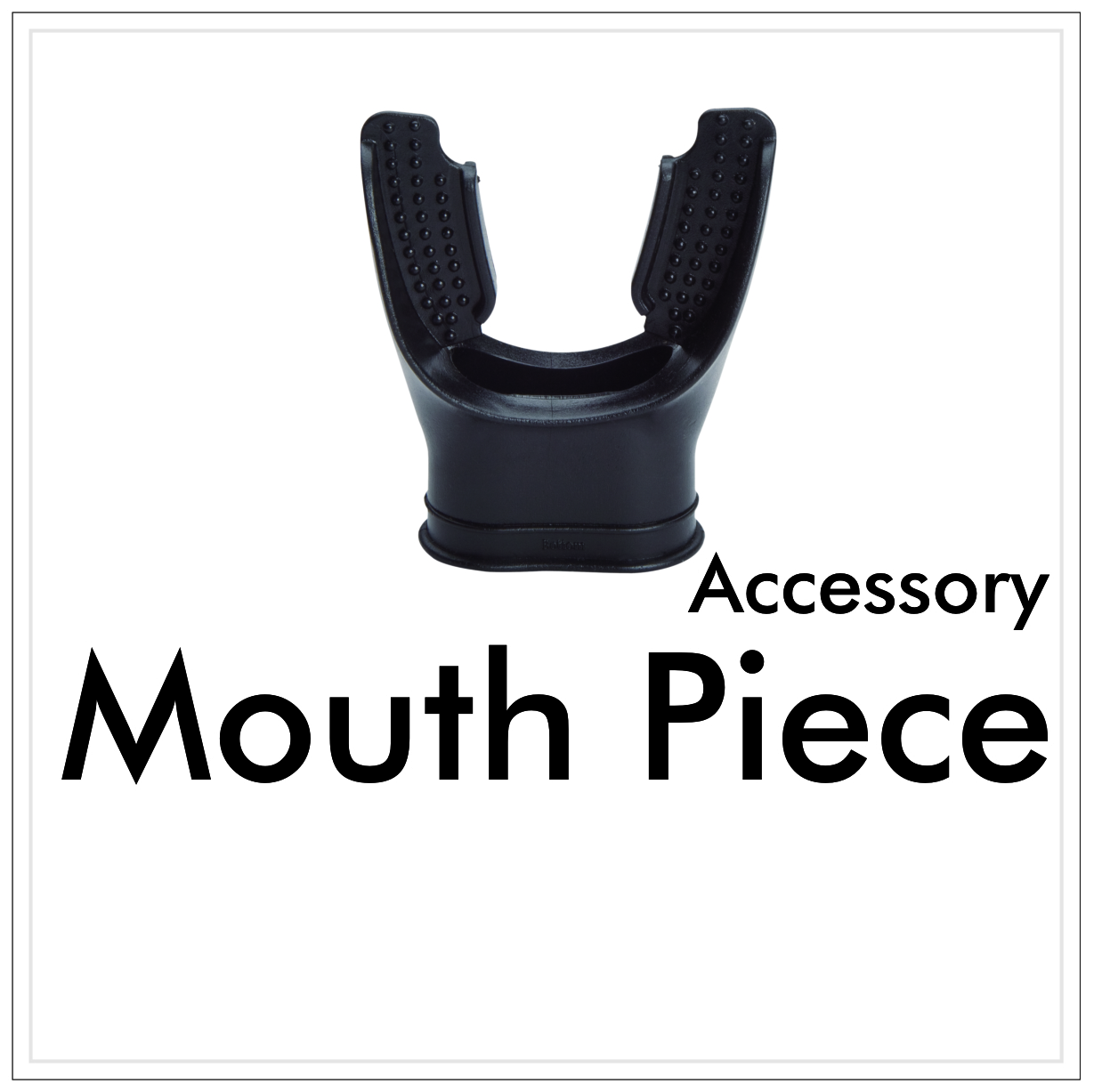 MOUTH PIECE